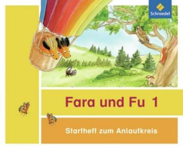 Fara und Fu. Startheft zum Anlautkreis (inkl. Anlauttabelle) (Ausgabe 2013)